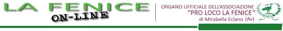 La Fenice On Line – Organo Ufficiale della Proloco La Fenice – Mirabella Eclano (Av)